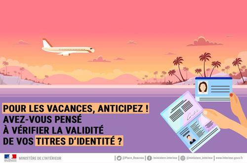 Vacances estivales : Pensez à vérifier la validité de vos titres d'identité