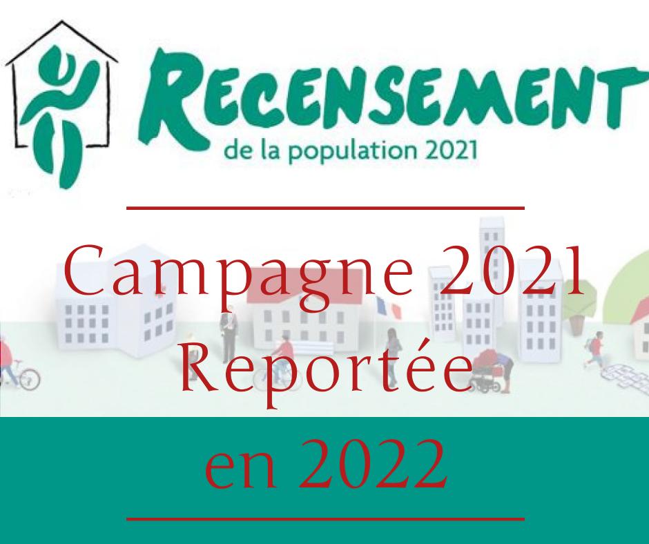 Recensement : Report de la campagne 2021